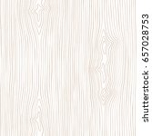 seamless wooden pattern. wood... | Shutterstock .eps vector #657028753