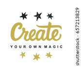 create your own magic. modern... | Shutterstock .eps vector #657213829