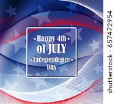 independence day 4 th of july.... | Shutterstock .eps vector #657472954