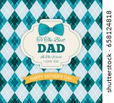happy fathers day greeting with ...   Shutterstock .eps vector #658124818