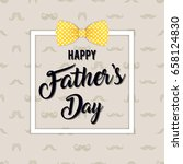 happy fathers day greeting with ...   Shutterstock .eps vector #658124830
