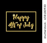 happy 4th of july calligraphic... | Shutterstock .eps vector #658180930