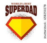super dad logo superhero world... | Shutterstock .eps vector #658253278