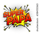 super papa  super dad spanish... | Shutterstock .eps vector #658453363