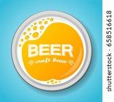 glass of beer with foam   top... | Shutterstock .eps vector #658516618