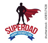 happy fathers day design with... | Shutterstock .eps vector #658517428