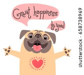 Stock vector greeting card with cute dog sweet pug congratulates and wish great happiness to you vector 658738969