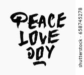peace love joy. ink hand... | Shutterstock .eps vector #658745278