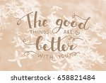 Small photo of Photo of flowers in pastel colors and lettering. Romantic theme. The good things are better with you