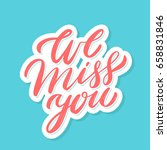 we miss you. vector lettering. | Shutterstock .eps vector #658831846