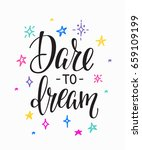 Dare To Dream Quote Lettering....