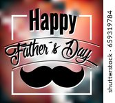 happy father day graphic design ... | Shutterstock .eps vector #659319784