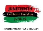 Juneteenth  Celebrate Freedom....