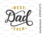 best dad ever. fathers day... | Shutterstock .eps vector #659491273