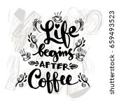 life begins after coffee... | Shutterstock .eps vector #659493523