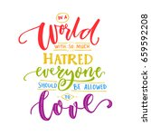 in a world with so much hatred  ... | Shutterstock .eps vector #659592208