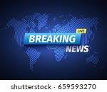 breaking news background. world ... | Shutterstock .eps vector #659593270