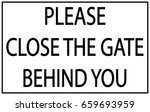 Please Close The Gate Behind...