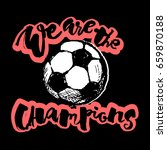 soccer cup champion  lettering... | Shutterstock . vector #659870188