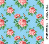 seamless pattern with roses and ... | Shutterstock . vector #660075268