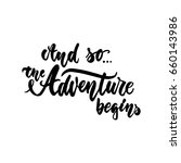 and so...the adventure begins   ... | Shutterstock .eps vector #660143986