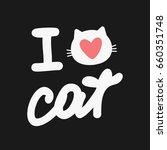 lettering i love cat.... | Shutterstock .eps vector #660351748