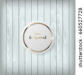 white circle card on old wood ...   Shutterstock .eps vector #660527728