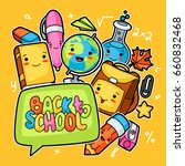 back to school. kawaii design... | Shutterstock .eps vector #660832468