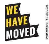 we have moved. ribbon icon.... | Shutterstock .eps vector #661010626