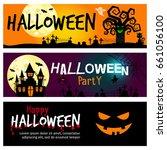 happy halloween banners....   Shutterstock . vector #661056100