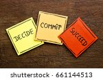 decide  commit  succeed... | Shutterstock . vector #661144513