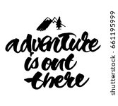 adventure is out there. brush... | Shutterstock .eps vector #661195999