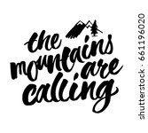 the mountains are calling.... | Shutterstock .eps vector #661196020