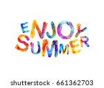 enjoy summer. vector... | Shutterstock .eps vector #661362703