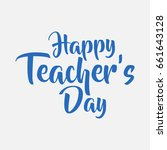 isolated happy teachers day ... | Shutterstock .eps vector #661643128