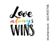 love always wins. romantic... | Shutterstock .eps vector #661905748
