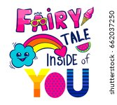 fairytale inside of you. ... | Shutterstock .eps vector #662037250