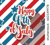 happy 4th of july hand drawn... | Shutterstock .eps vector #662149978