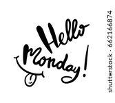 calligraphy hello monday hand...   Shutterstock .eps vector #662166874