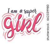 i am a super girl. girl quote.... | Shutterstock .eps vector #662339980