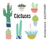 set of cute hand drawn cactus...   Shutterstock .eps vector #662494489