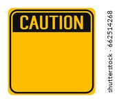 yellow caution sign | Shutterstock .eps vector #662514268