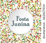 festa junina brasil festival....   Shutterstock .eps vector #662627014