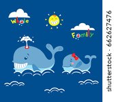 whale family in the sea. cute... | Shutterstock .eps vector #662627476