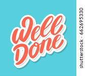well done. lettering. | Shutterstock .eps vector #662695330