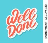 well done. lettering. | Shutterstock .eps vector #662695330