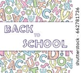 back to school with letters... | Shutterstock .eps vector #662781736