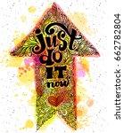 just do it. inspirational ... | Shutterstock .eps vector #662782804