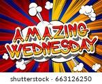 amazing wednesday   comic book... | Shutterstock .eps vector #663126250