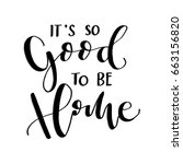 it's so good to be home on... | Shutterstock .eps vector #663156820